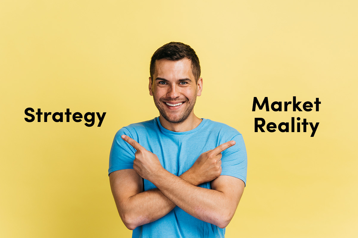 Strategy vs. Market Reality: Your ROI Break Down.