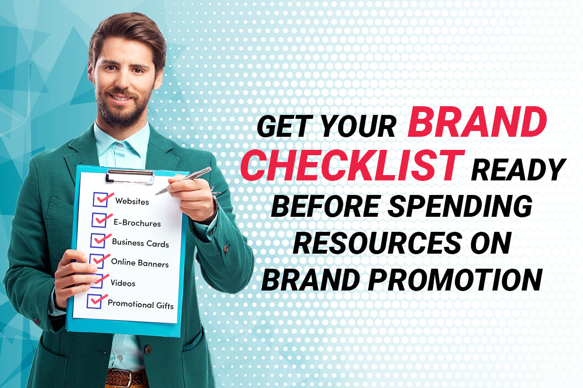 Get your brand checklist ready before spending resources on brand promotion