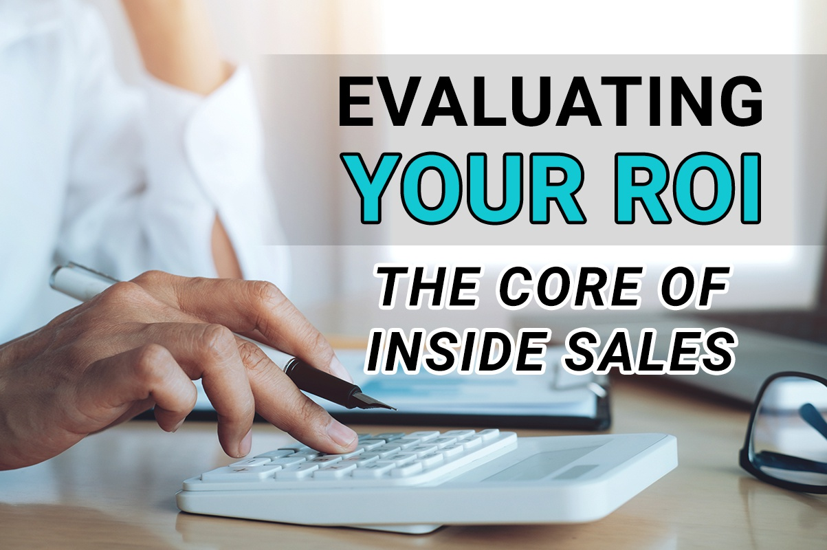 Evaluating your ROI – The core of inside sales